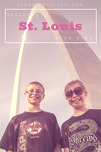 Visiting St. Louis with kids