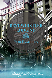 Comparing the best Whistler lodging for families