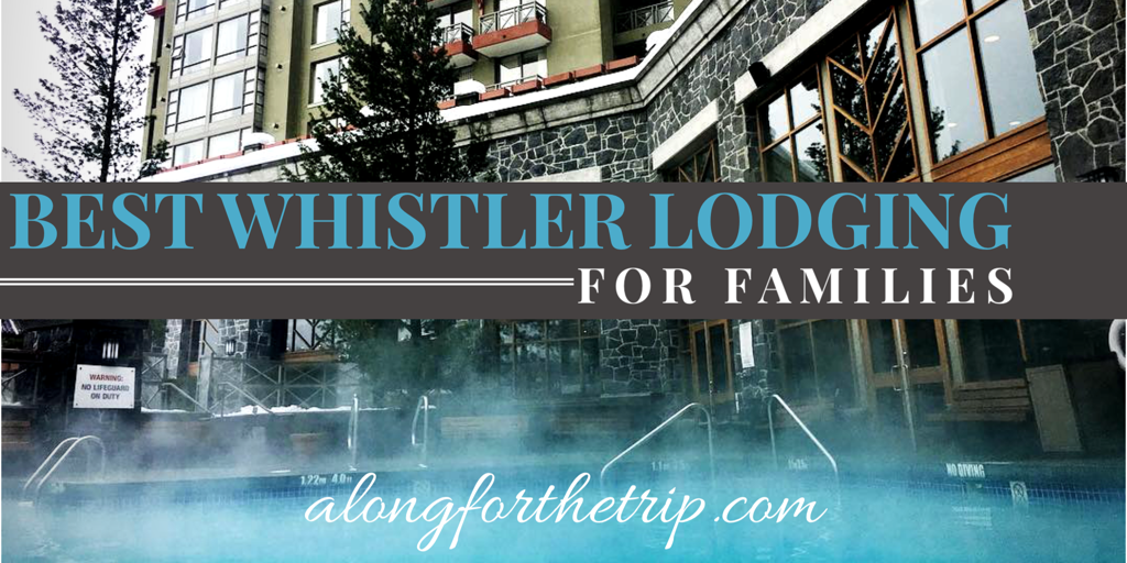 The Best Whistler Lodging for Families