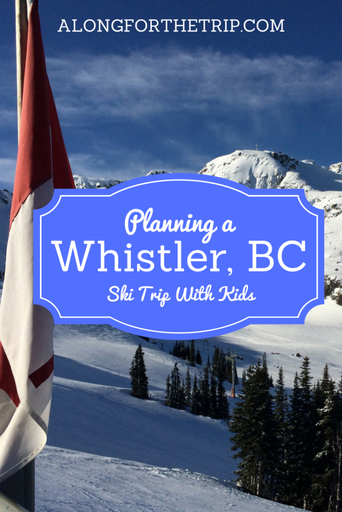 A great ski trip to Whistler with kids starts with great planning. Here are some things to consider to help you plan your best ski trip yet!