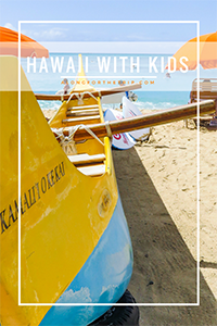 Visiting Hawaii with kids