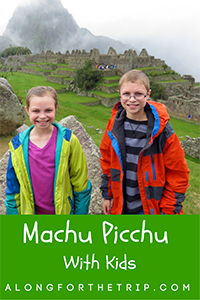 Peru and Machu Picchu with kids