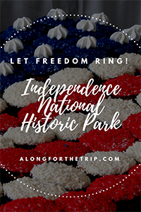 Visiting Independence National Historic Park in Philadelphia