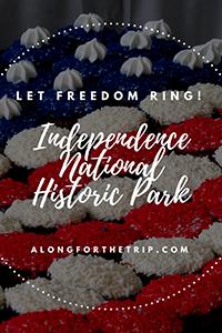 Visiting Independence National Historic Park in Philadelphia