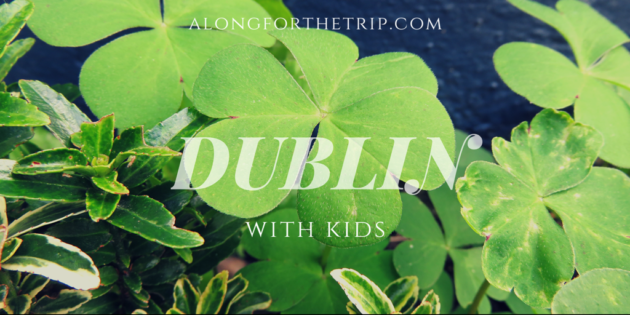 Dublin with kids