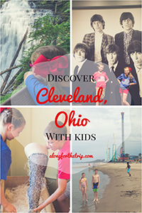 Family vacation to Cleveland with kids