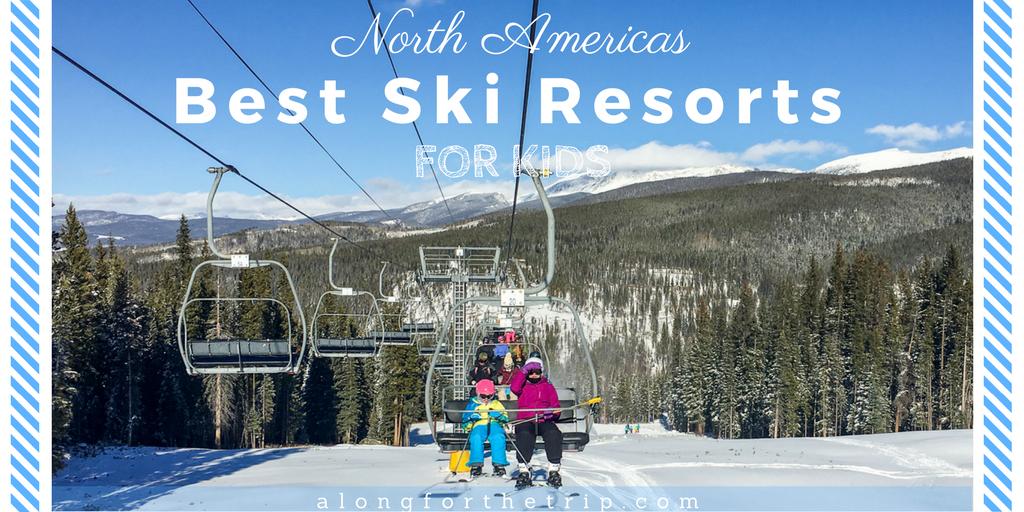 North Americas Best Ski Resorts For Kids Along For - North americas best mountain resorts