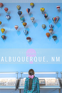 Visiting Albuquerque with kids