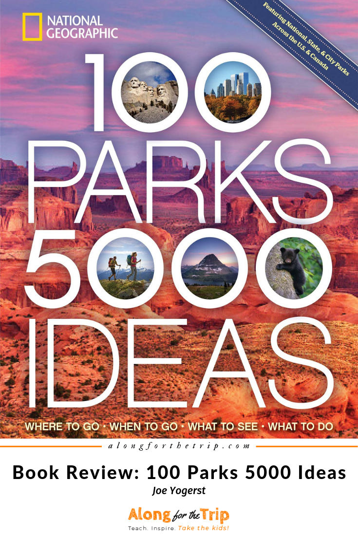 Start planning your next adventure with National Geographic's 100 Parks 5000 Ideas and enjoy thousands of ways to enjoy our National, State, and local parks. Author Joe Yogerst has put together an amazing list of places to visit all across the US and Canada. This is an excellent book to be inspired and get excited about planning a trip to our amazing parks. | #travel #NationalParks #NatGeo #bookreview