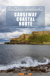 Driving Ireland's Causeway Coastal Route
